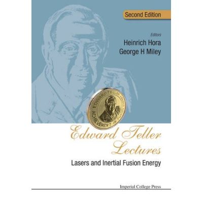 Edward Teller Lectures: Lasers and Inertial Fusion Energy, 2nd Edition - [Livre en VO]