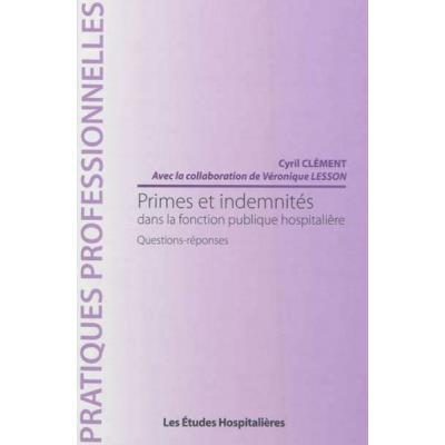 Primes Et Indemnités Dans La Fonction Publique Hospitalière : Questions-Réponses