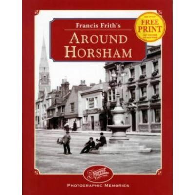 Francis Frith's around Horsham, Photographic Memories
