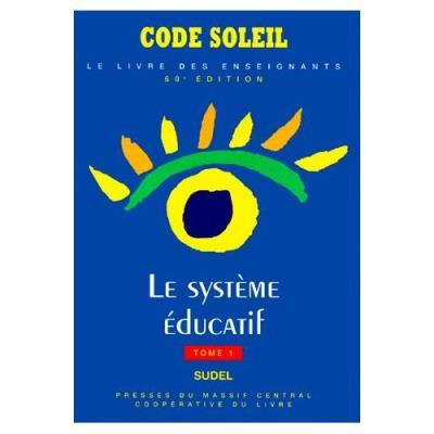 Code-soleil, tome 1 - Le système éducatif