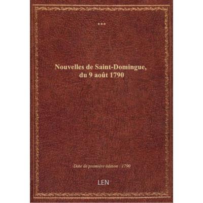 Nouvelles de Saint-Domingue, du 9 août 1790