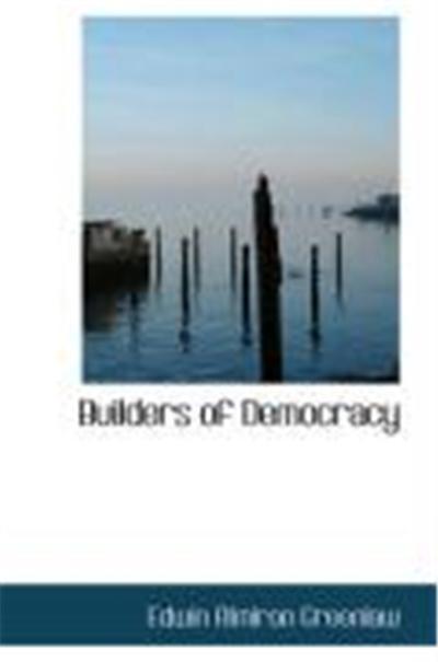 Builders of Democracy