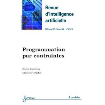 Revue D'Intelligence Artificielle Rsti Série Ria T,28 N°5 , Septembre-Octobre 2014 , Programmation Par Contraintes