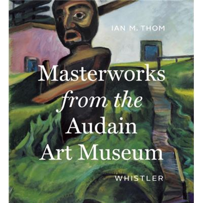 Masterworks From The Audain Art Museum