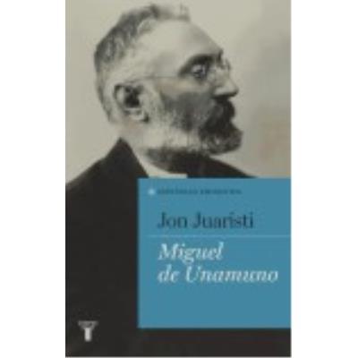 Miguel De Unamuno - Juaristi, Jon