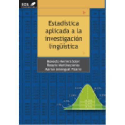 Estadística Aplicada A La Investigación Lingüística - Amengual Pizarro, Marian, Herrera Soler, Honesto, Martínez Arias, María del Rosario