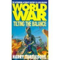 WORLD WAR TILTING THE BALANCE