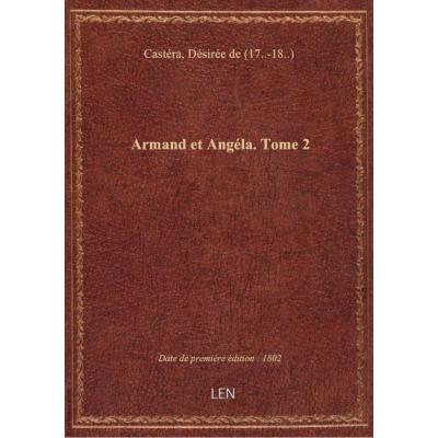 Armand et Angéla. Tome 2