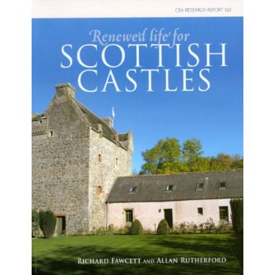 Renewed Life for Scottish Castles (CBA Research Reports) - [Livre en VO]