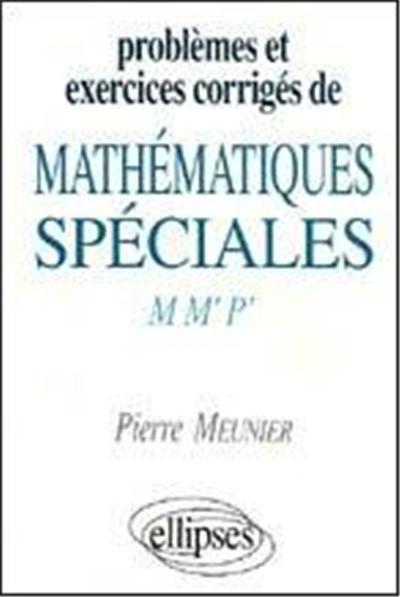 problemes et exercices corriges de mathematiques speciales