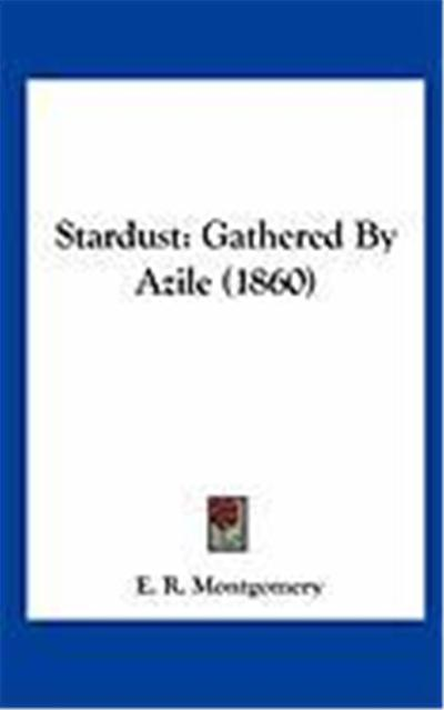 Stardust: Gathered by Azile (1860)