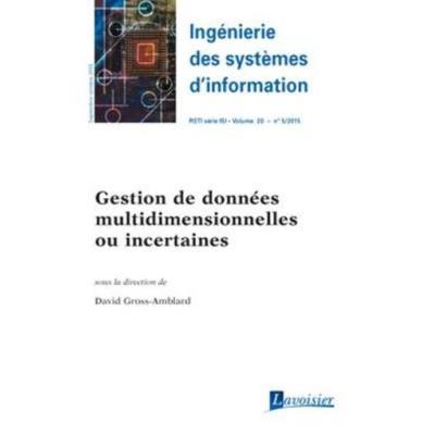 Ingénierie Des Systèmes D'Information Rsti Série Isi Volume 20 N° 5/Septembre-Octobre 2015 , Gestion De Données Multidimensionnelles Ou Incertaines