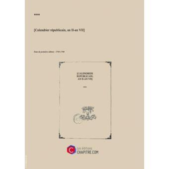 Calendrier Republicain 1793.Calendrier Republicain An Ii An Vii Edition De 1793 1799
