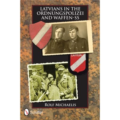 Latvians In The Ordnungspolizei And Waffen-Ss (Hardcover)