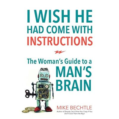 I Wish He Had Come with Instructions: The Woman's Guide to a Man's Brain - [Version Originale]