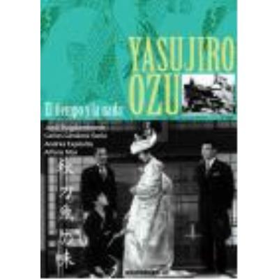 Yasujiro Ozu: El Tiempo Y La Nada - Alfons Mas, Andrés Expósito Patón, Carlos Giménez Soria, Jordi Puigdoménech López