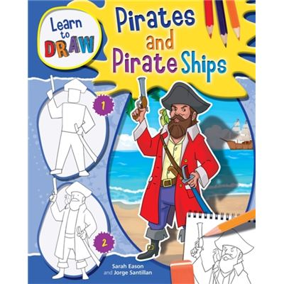 Pirates (Learn To Draw) (Hardcover)