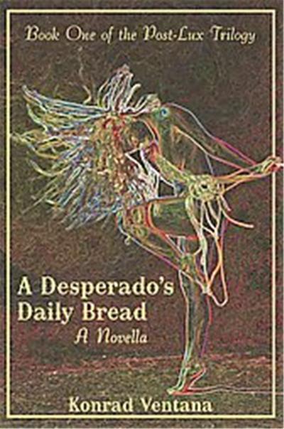 A Desperado's Daily Bread