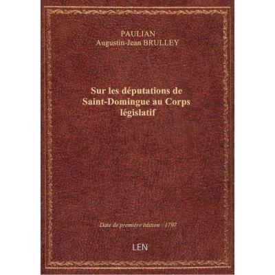 Sur les députations de Saint-Domingue au Corps législatif