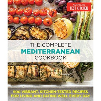 Complete Mediterranean Diet Cookbook: 500 Vibrant, Kitchen-Tested Recipes for Living and Eating Well Every Day - [Livre en VO]