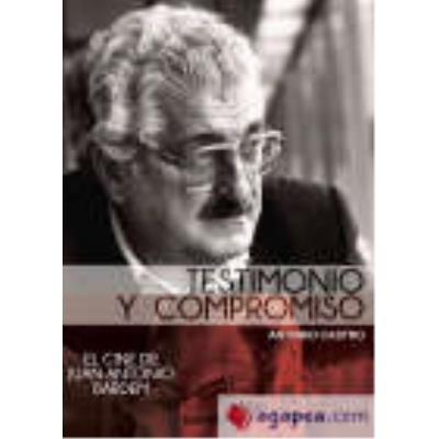 Juan Antonio Bardem: Testimonio Y Compromiso - Castro Bobillo, Antonio