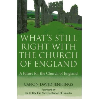 What's Still Right with the Church of England: A future for the Church of England - [Livre en VO]