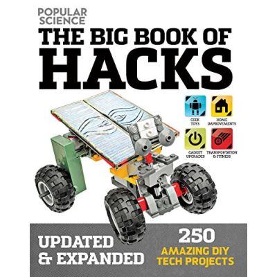 Big Book of Hacks: 264 Amazing DIY Tech Projects - [Livre en VO]