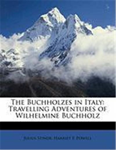 The Buchholzes in Italy: Travelling Adventures of Wilhelmine Buchholz