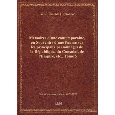 Mémoires d'une contemporaine, ou Souvenirs d'une femme sur les principaux personnages de la Républiq