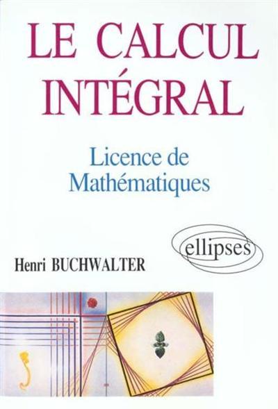 le calcul integral licence de maths