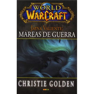 World Of Warcraft: Jaina Valiente, Mareas De Guerra - Golden, Christie
