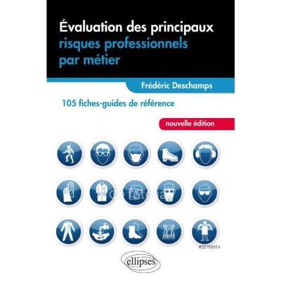 Évaluation Des Principaux Risques Professionnels Par Métier , 105 Fiches-Guides De Référence