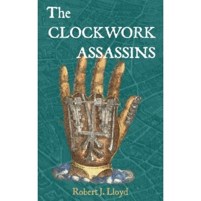 The Clockwork Assassins: Volume 2 (The Harry Hunt Adventures) - [Livre en VO]