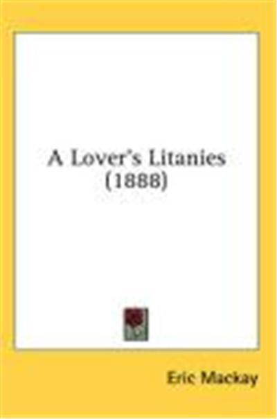 A Lover's Litanies (1888)