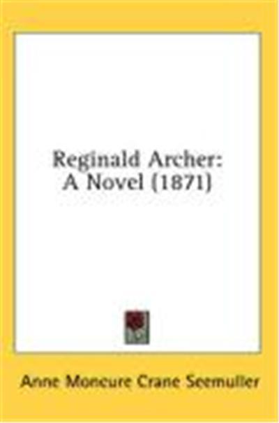 Reginald Archer: A Novel (1871)