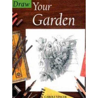 Draw Your Garden (Draw Books)