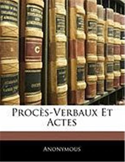 Procs-Verbaux Et Actes
