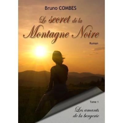 Le Secret De La Montagne Noire T,1 , Les Amants De La Bergerie