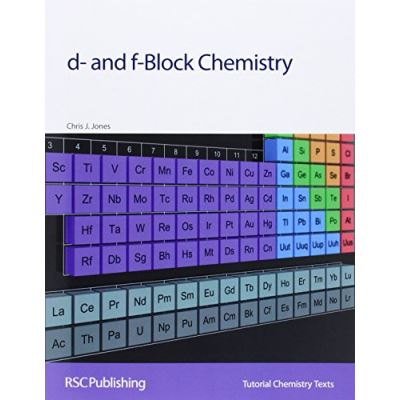 d- and f-Block Chemistry: RSC (Tutorial Chemistry Texts)