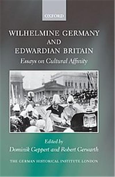 Wilhelmine Germany and Edwardian Britain, Studies of the German Historical Institute, London