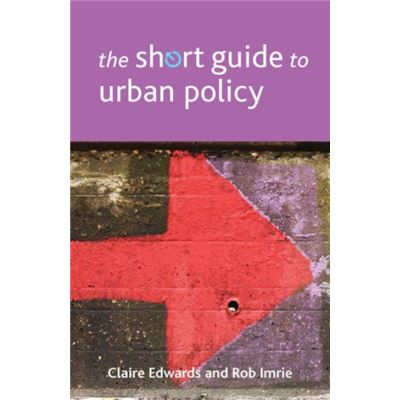 The Short Guide To Urban Policy (Short Guides) (Paperback)