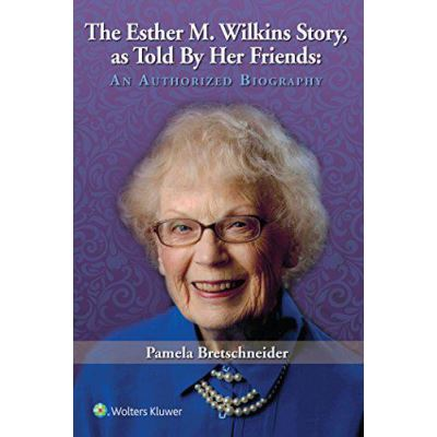 The Esther M. Wilkins Story: As Told by Her Friends: An Authorized Biography - [Version Originale]
