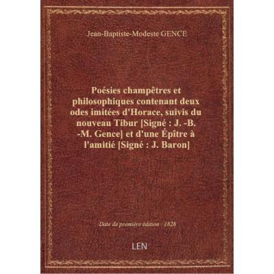Poésies champêtres et philosophiques contenant deux odes imitées d'Horace, suivis du nouveau Tibur [