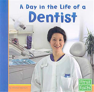 A Day in the Life of a Dentist, First Facts: Community Helpers at Work