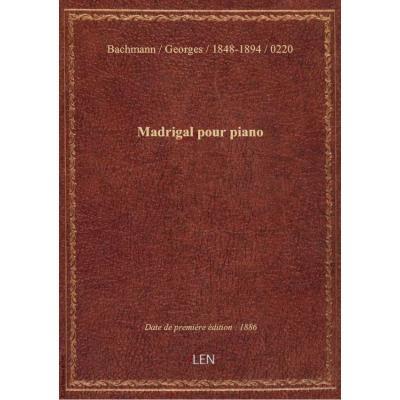 Madrigal pour piano / par G. Bachmann : [couv. ornée par] L. Denis