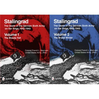 Stalingrad: The Death Of The German Sixth Army On The Volga, 1942-1943: Volume 1: The Bloody Fall / Volume 2: The Brutal Winter (Hardcover)