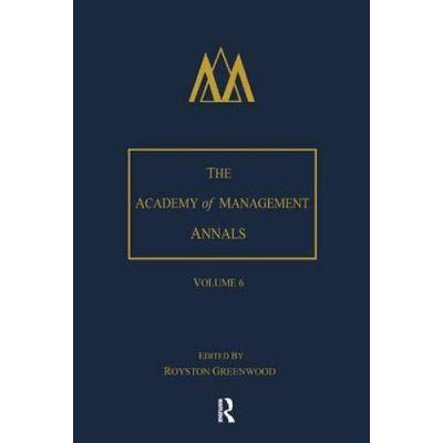 The Academy of Management Annals, Volume 6 - [Version Originale]