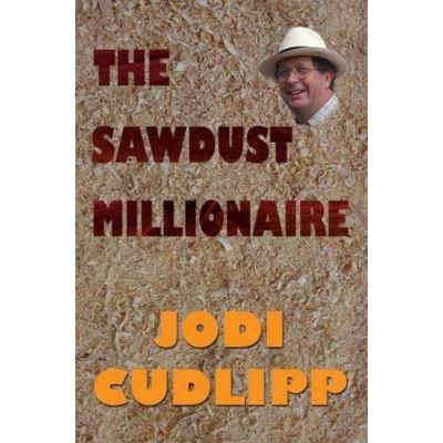 The Sawdust Millionaire