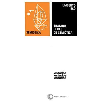 Tratado Geral de Semiótica - Umberto Eco, Umberto Eco