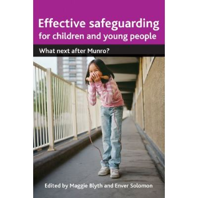 Effective Safeguarding for Children and Young People Maggie Blyth